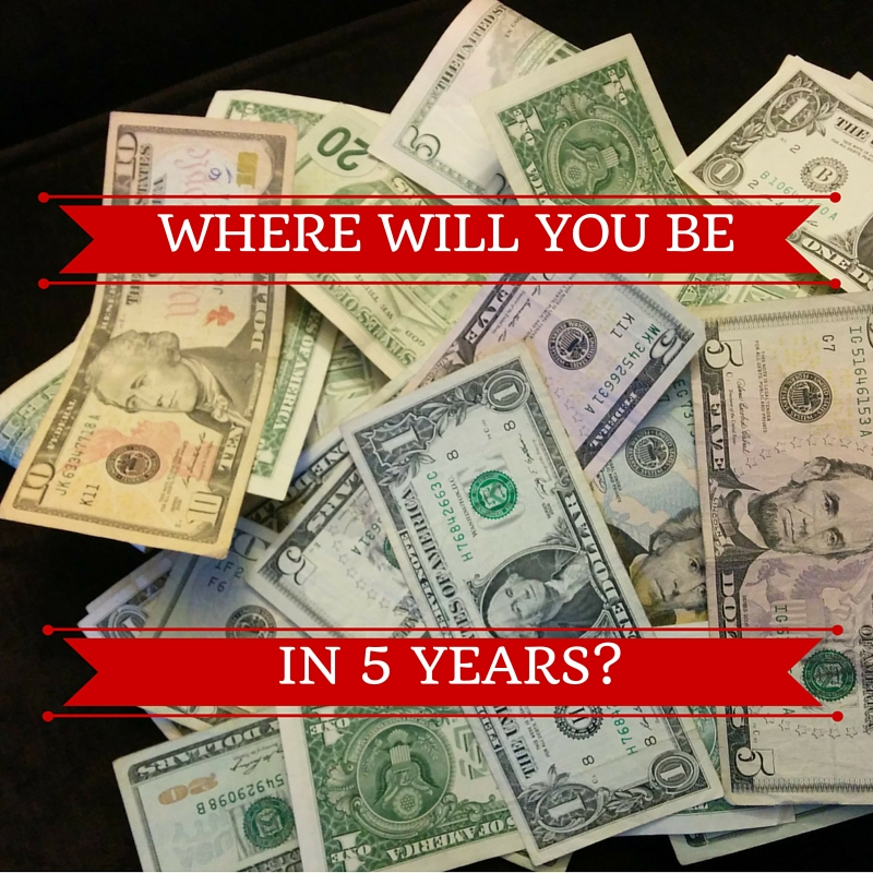 Where will you be in 5 years?