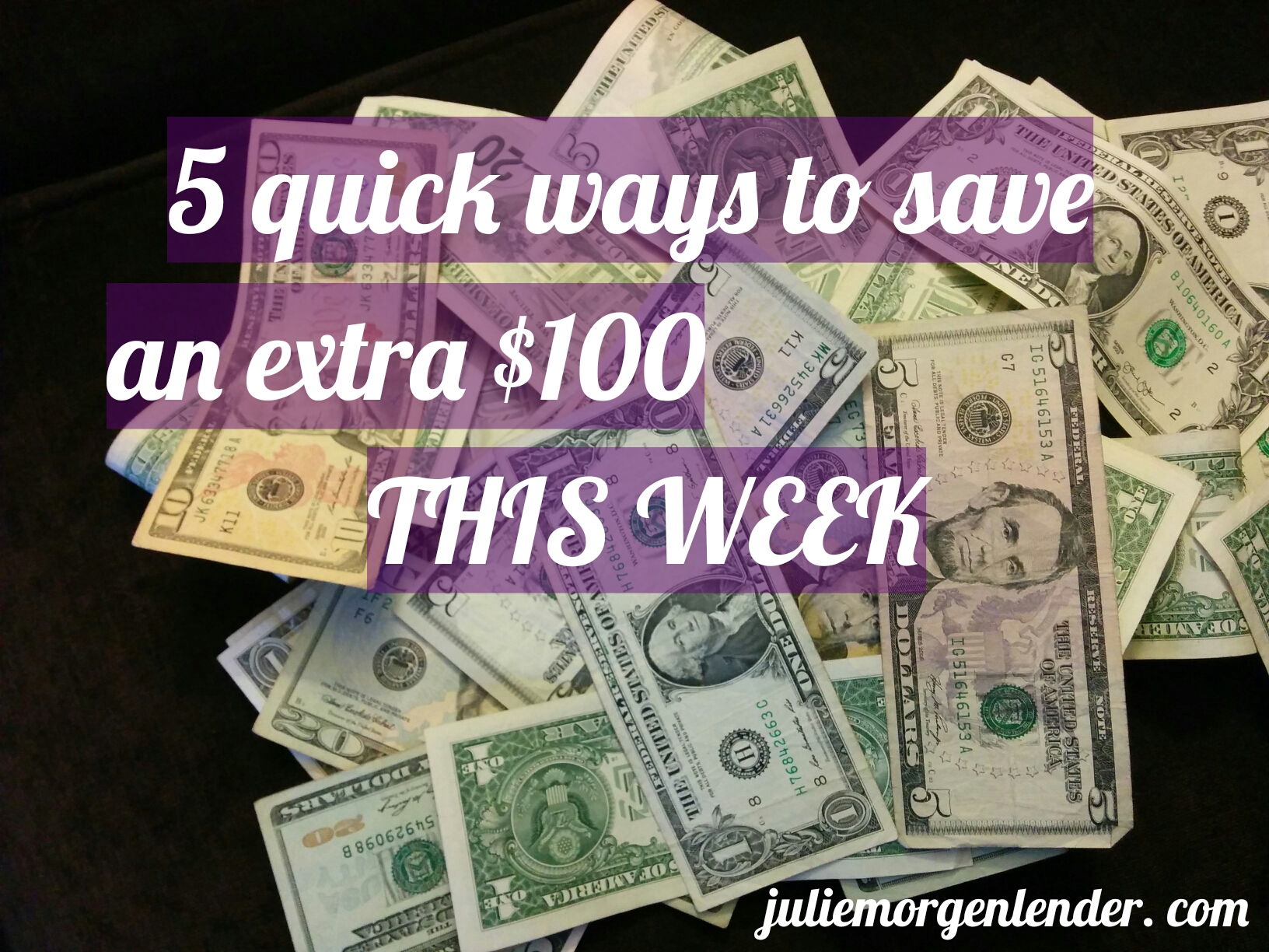 5 quick ways to save an extra $100 this week