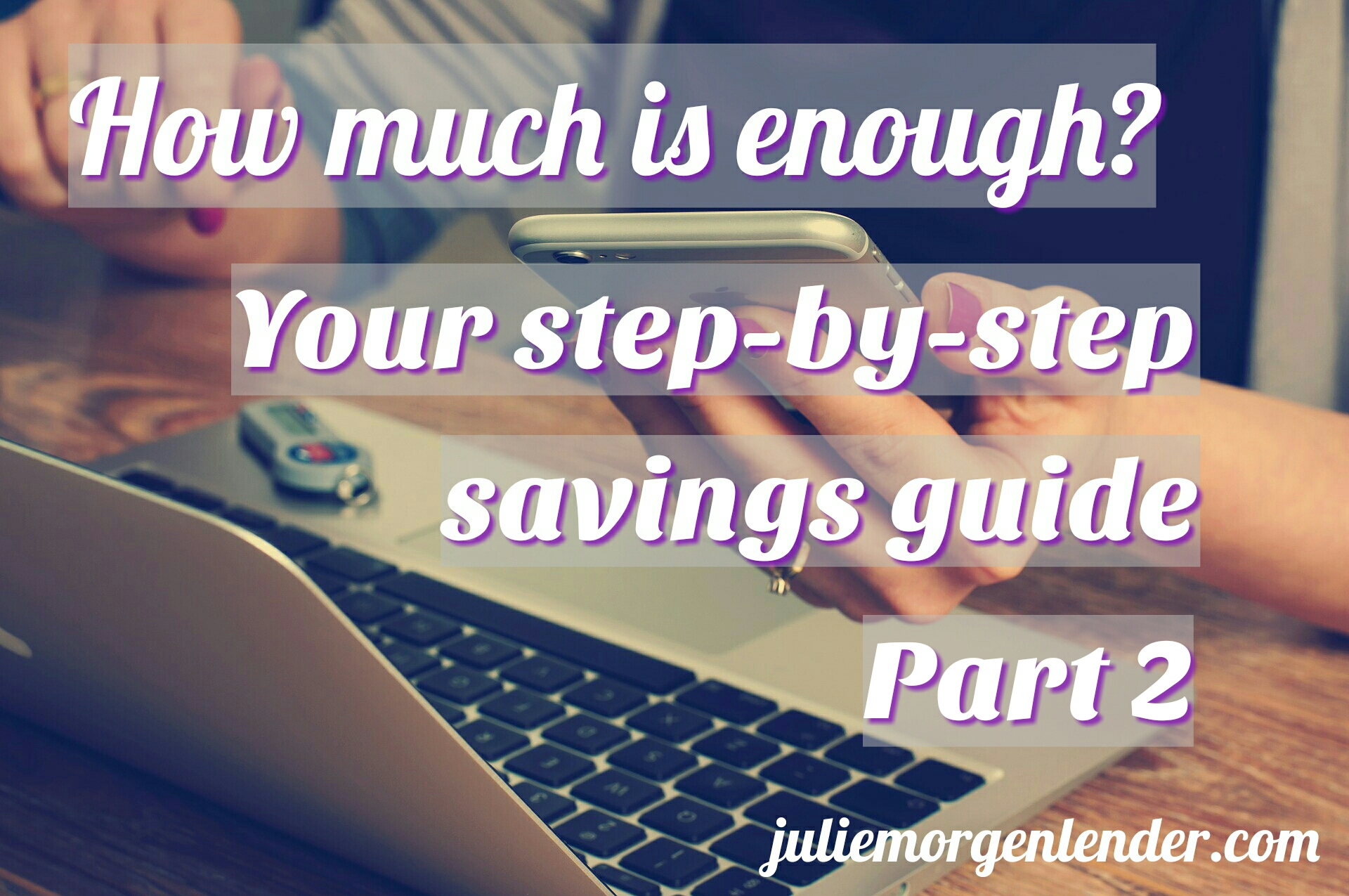 How much is enough: Your step-by-step savings guide Part 2