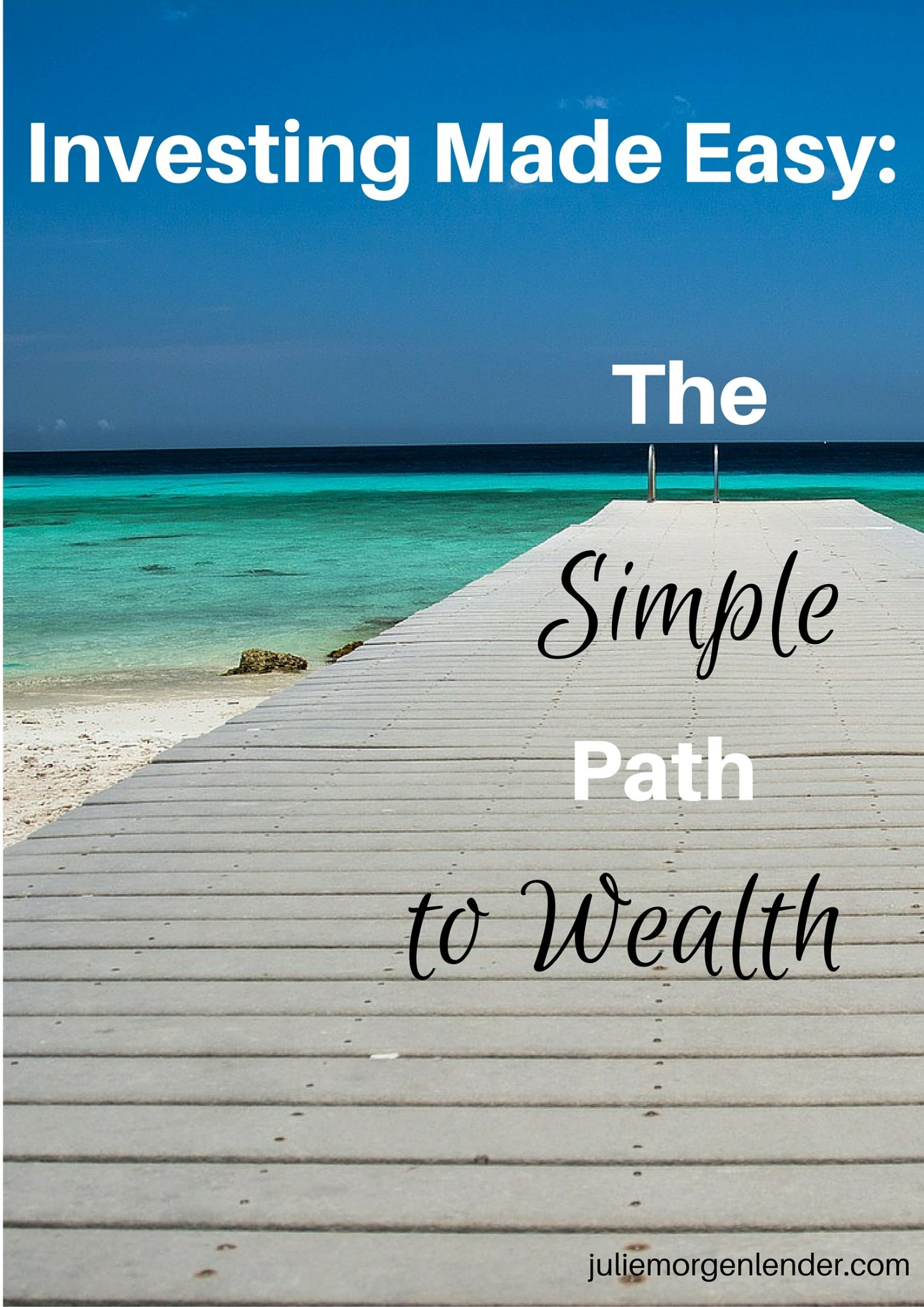 Investing made easy- The Simple Path to Wealth