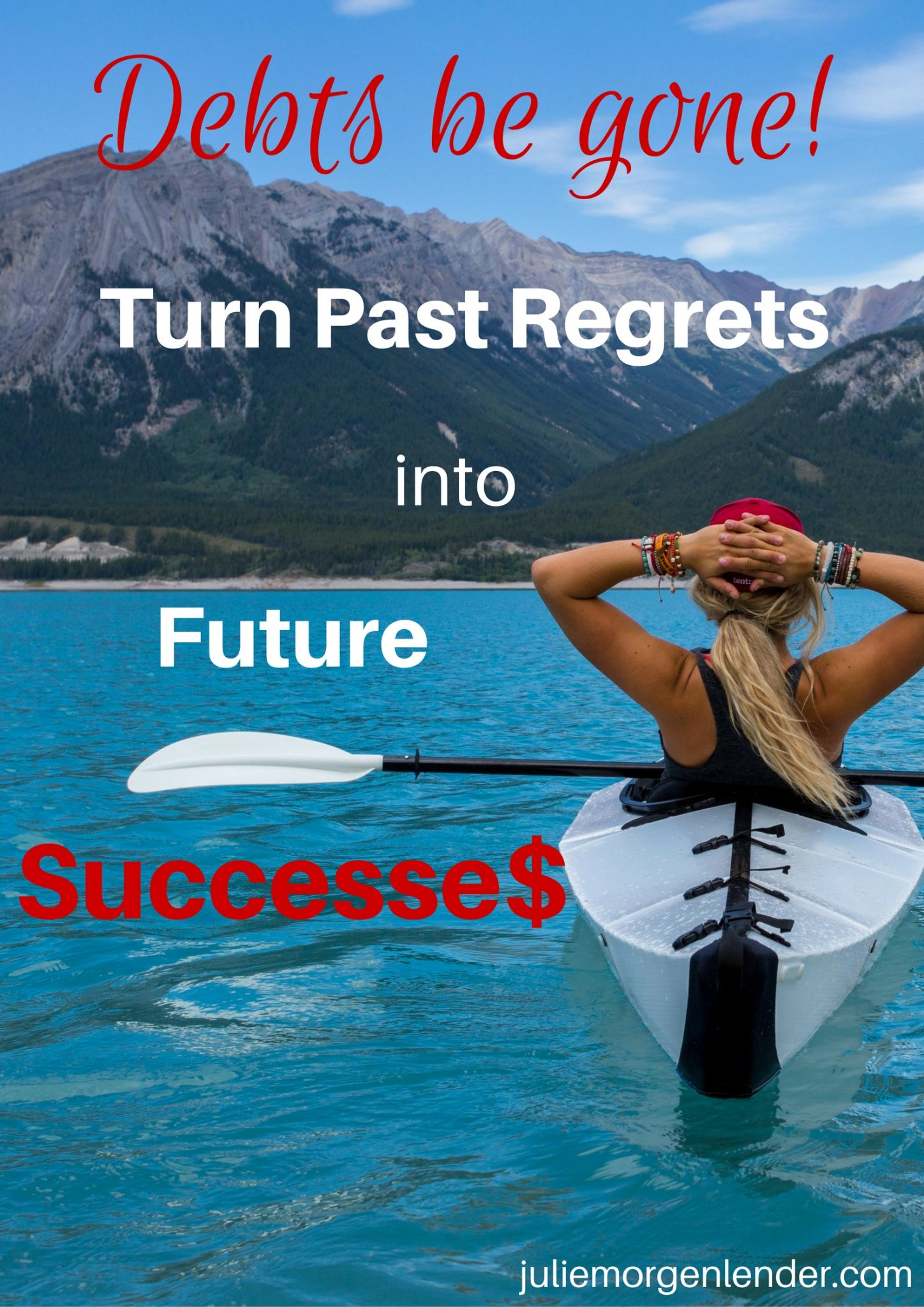 Debts be gone! Turn past regrets into future successes