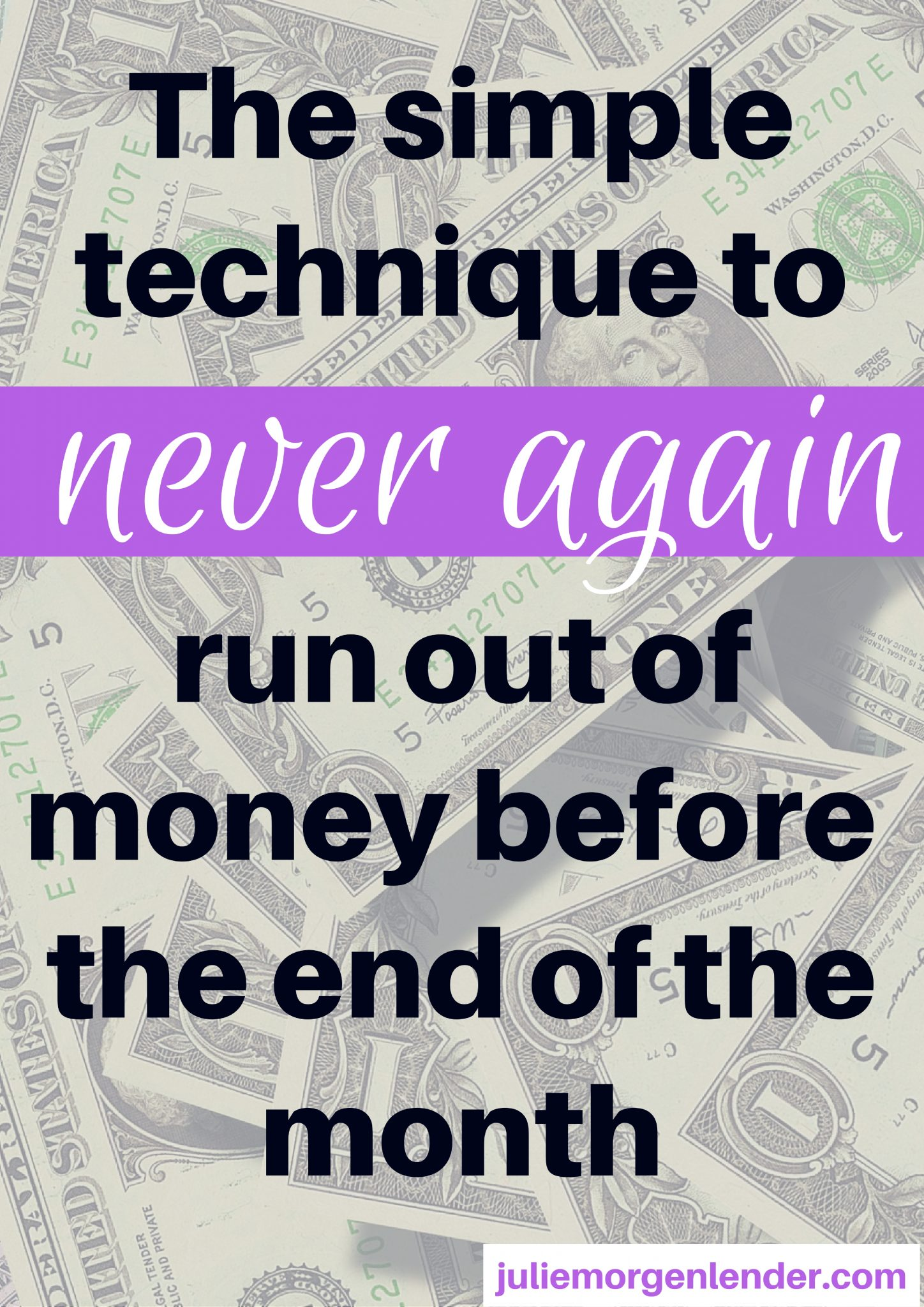 The simple technique to never again run out of money before the end of the month