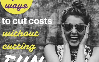 7 ways to cut costs without cutting fun