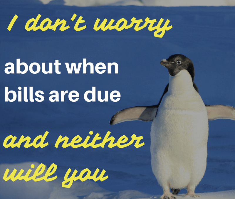 I don't worry about when bills are due (and neither will you)