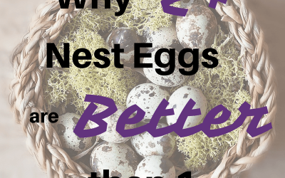 Why 2+ nest eggs are better than 1