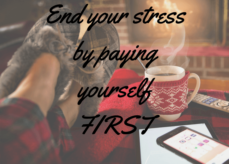 End your stress by paying yourself first