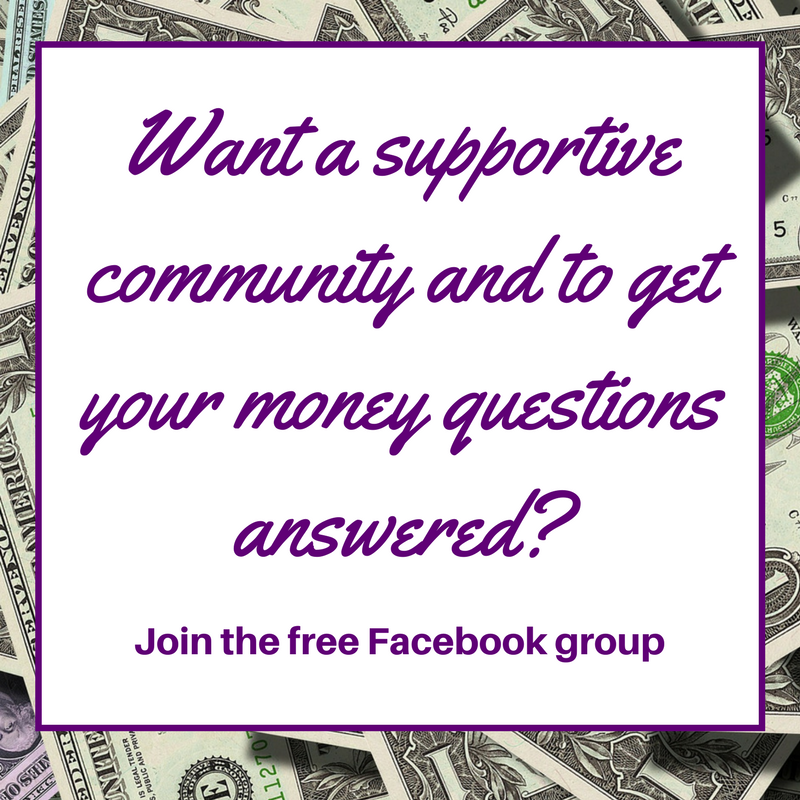 Want to support community and to get your money questions answered? Click to join the free Facebook group
