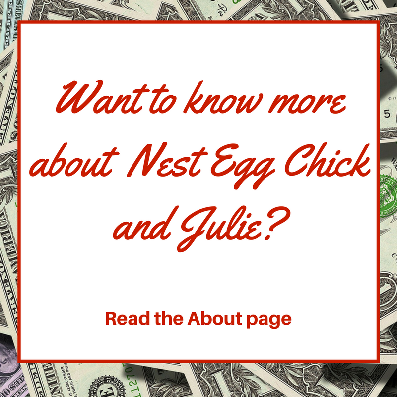 Want ot know more about Nest Egg Chick and Julie? Click to read the About page