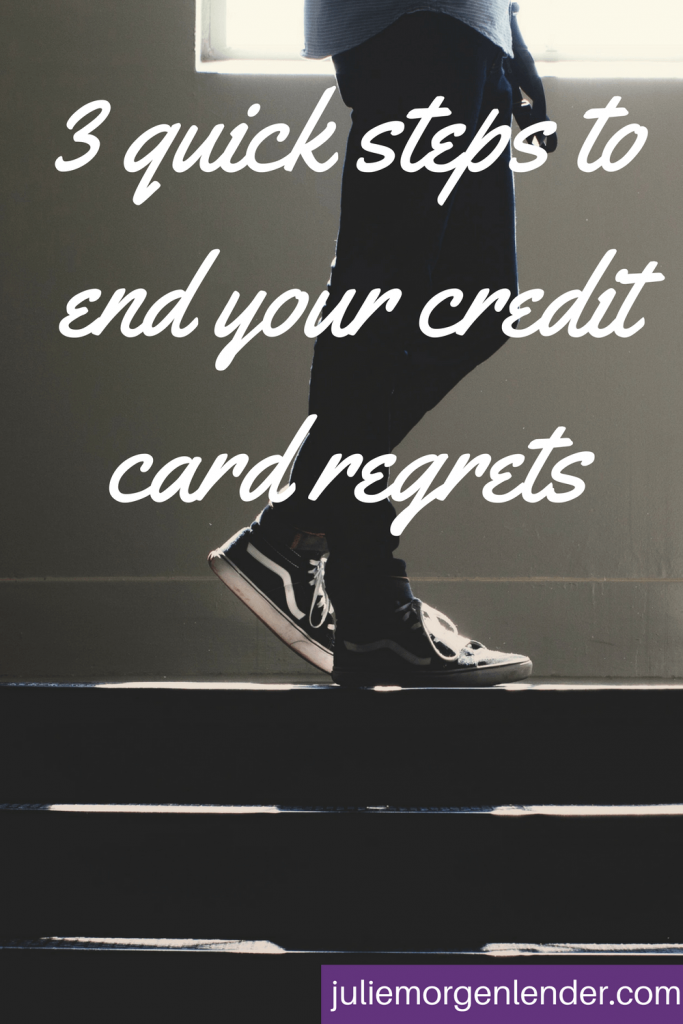 The feet and legs of someone standing on stairs with the words 3 quick steps to end your credit card regrets