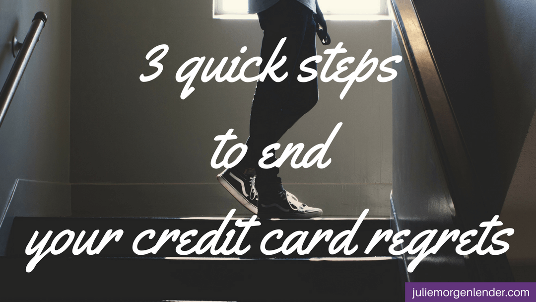 3 quick steps to end your credit card regrets