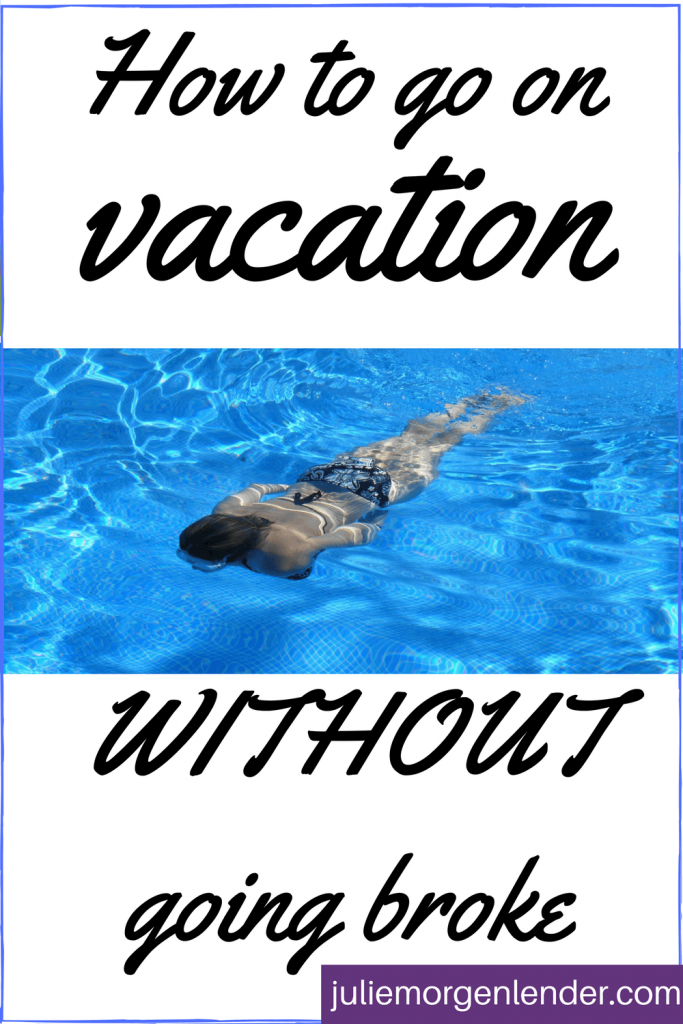 Photo of woman swimming with text How to go on vacation without going broke